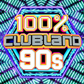 Clubland 100% 90s by Various Artists