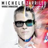 Vivere E Rinascere - Passioni de Michele Zarrillo