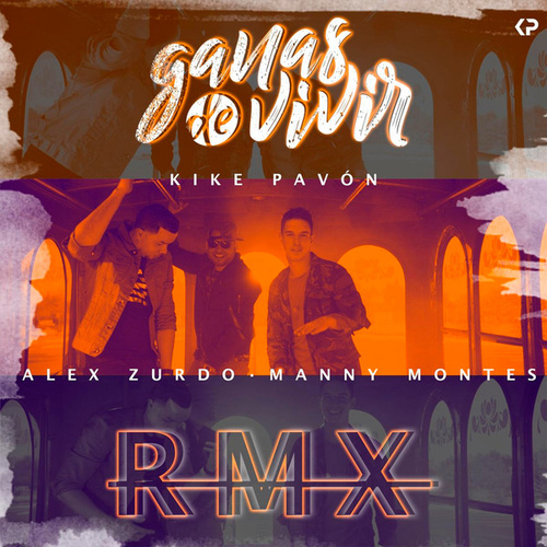 Ganas de Vivir (Remix) [feat. Alex Zurdo & Manny Montes] de Kike Pavón
