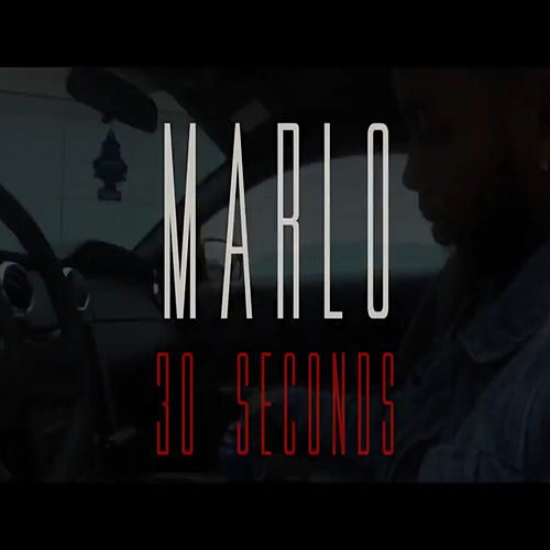 30 Seconds by Marlo