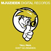 Don't Go (Remixes) by Tall Paul
