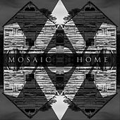 Home by Mosaic