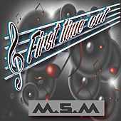 First Time Out by MSM