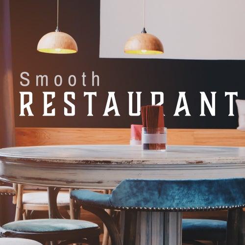Smooth Restaurant by Restaurant Music