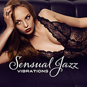 Sensual Jazz Vibrations by Relaxing Jazz Music