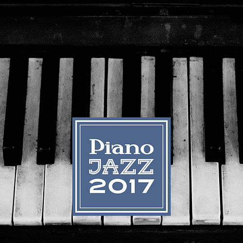 Piano Jazz 2017 by The Jazz Instrumentals
