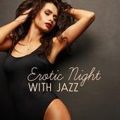 Erotic Night with Jazz by Soft Jazz Music