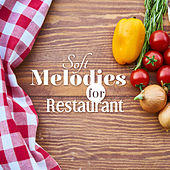 Soft Melodies for Restaurant by Vintage Cafe