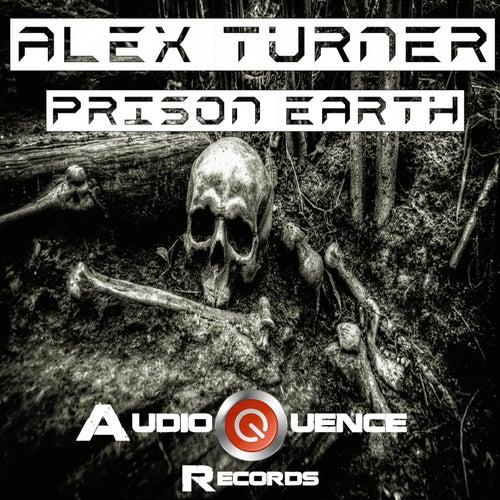 Prison Earth de Alex Turner
