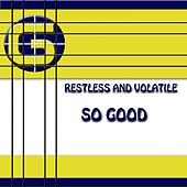 So Good by Restless