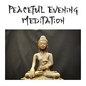 Peaceful Evening Meditation by The Buddha Lounge Ensemble