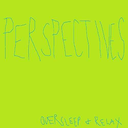 Perspectives by Oversleep
