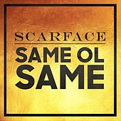 Same Ol Same by Scarface