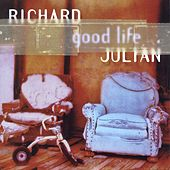 Play & Download Good Life by Richard Julian | Napster