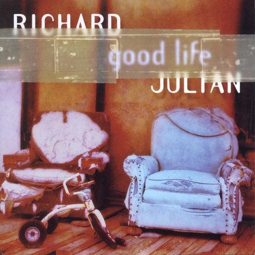 Play & Download Good Life by Richard Julian | Napster