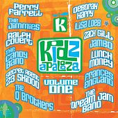 Play & Download Kidzapalooza Volume One by Various Artists | Napster