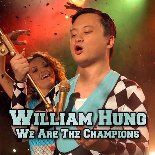 Play & Download We Are The Champions by William Hung | Napster