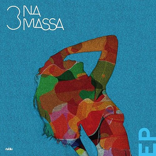 Play & Download Ep by 3 Na Massa | Napster