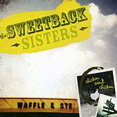 Play & Download Chicken Ain't Chicken by The Sweetback Sisters | Napster
