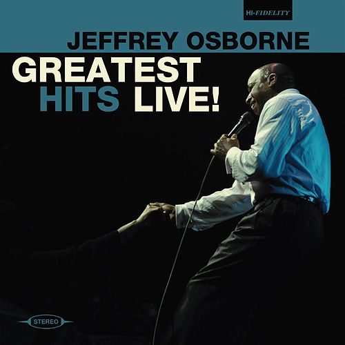 Play & Download Greatest Hits Live! by Jeffrey Osborne | Napster
