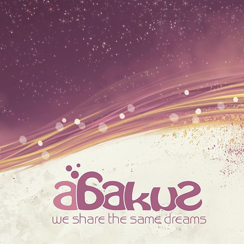 Play & Download We Share The Same Dream by Abakus | Napster
