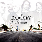 Play & Download Leave This Town by Daughtry | Napster