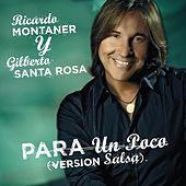 Play & Download Para Un Poco (Version Salsa Feat. Gilberto Santa Rosa) by Ricardo Montaner | Napster