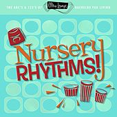 Play & Download Ultra-Lounge: Nursery Rhythms! by Various Artists | Napster