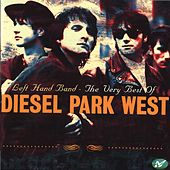 Play & Download Left Hand Band - The Very Best Of Diesel Park West by Diesel Park West | Napster