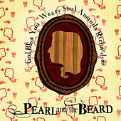 God Bless Your Weary Soul, Amanda Richardson by Pearl and The Beard
