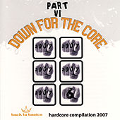 Play & Download Down For the Core Part VI by Various Artists | Napster