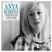 Play & Download Whatever You Like by Anya Marina | Napster