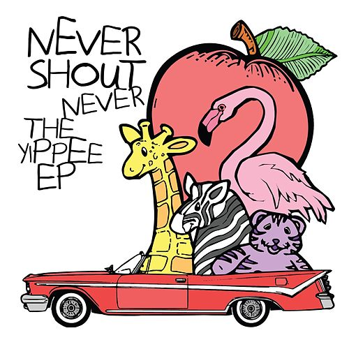 Play & Download The Yippee EP by Never Shout Never | Napster