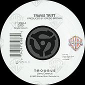 Play & Download T-R-O-U-B-L-E / Leave My Girl Alone [Digital 45] by Travis Tritt | Napster