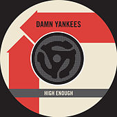 High Enough / Piledriver [Digital 45] by Damn Yankees