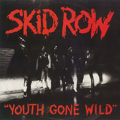 Youth Gone Wild / Sweet Little Sister [Digital 45] by Skid Row