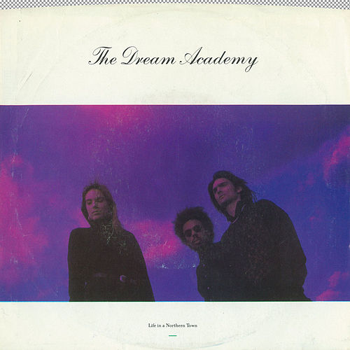 Life In A Northern Town / Test Tape No. 3 [Digital 45] by The Dream Academy
