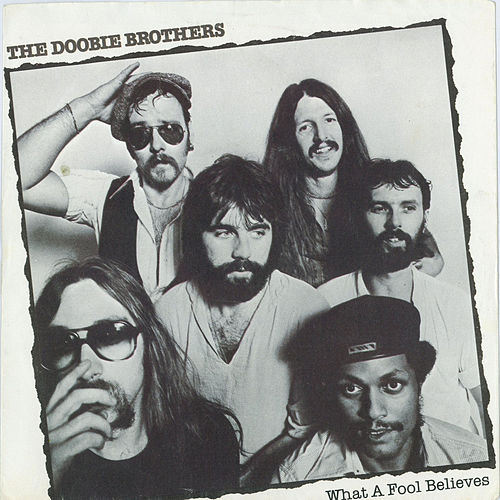 Play & Download What A Fool Believes / Don't Stop To Watch The Wheels [Digital 45] by The Doobie Brothers | Napster
