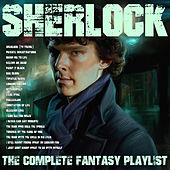 Sherlock - The Complete Fantasy Playlist by Various Artists