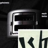 Geheimnis / Much Better by Das Ich