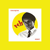 I Live My Life / Airport by Das Ich