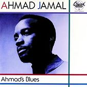 Play & Download Ahmad's Blues by Ahmad Jamal | Napster