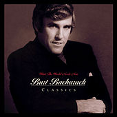 Play & Download What The World Needs Now: Burt... by Burt Bacharach | Napster