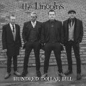 Hundred Dollar Bill by Lincolns