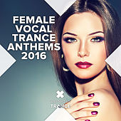Female Vocal Trance Anthems 2016 - EP by Various Artists