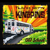 Old School by Travis Matte and the Kingpins