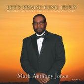 Let's Praise: King Jesus by Mark Anthony Jones