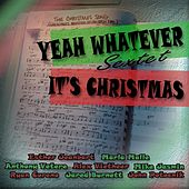 It's Christmas by Yeah Whatever Sextet