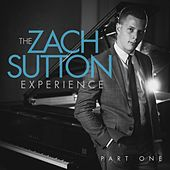 The Zach Sutton Experience, Pt. I by Zach Sutton