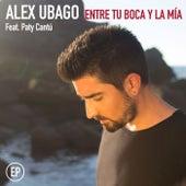 Entre tu boca y la mía EP (feat. Paty Cantú) van Alex Ubago
